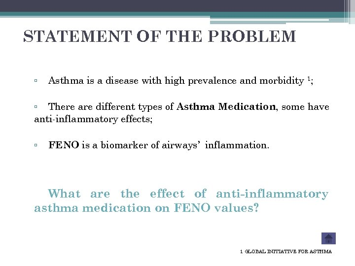 STATEMENT OF THE PROBLEM ▫ Asthma is a disease with high prevalence and morbidity
