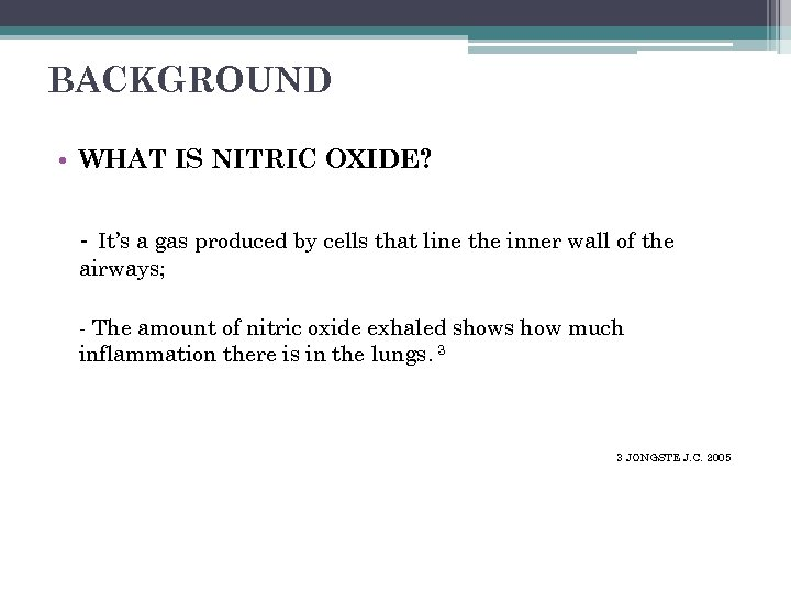 BACKGROUND • WHAT IS NITRIC OXIDE? - It's a gas produced by cells that
