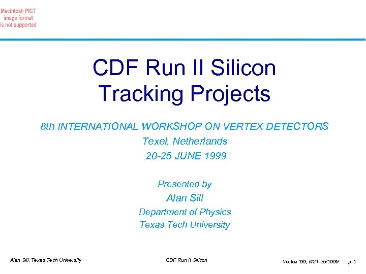 CDF Run II Silicon Tracking Projects 8 th INTERNATIONAL WORKSHOP ON VERTEX DETECTORS Texel,