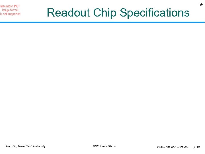 * Readout Chip Specifications Alan Sill, Texas Tech University CDF Run II Silicon Vertex