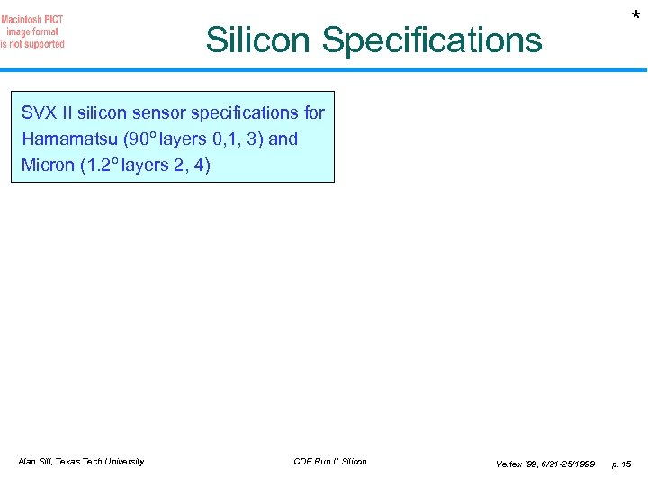 * Silicon Specifications SVX II silicon sensor specifications for Hamamatsu (90 o layers 0,