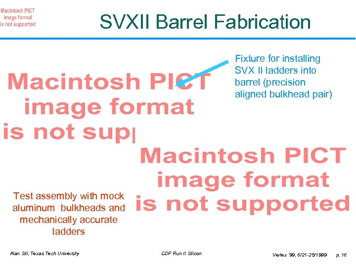 SVXII Barrel Fabrication Fixture for installing SVX II ladders into barrel (precision aligned bulkhead