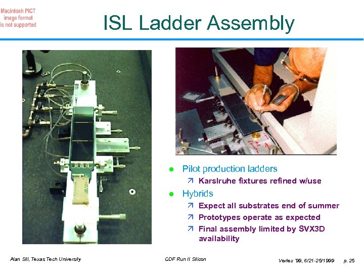 ISL Ladder Assembly l Pilot production ladders ä Karslruhe fixtures refined w/use l Hybrids
