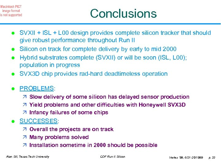 Conclusions l SVXII + ISL + L 00 design provides complete silicon tracker that