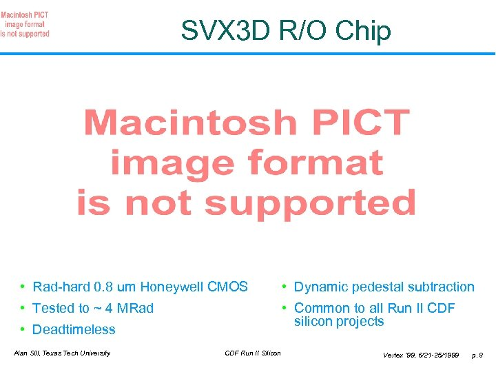 SVX 3 D R/O Chip • Rad-hard 0. 8 um Honeywell CMOS • Dynamic
