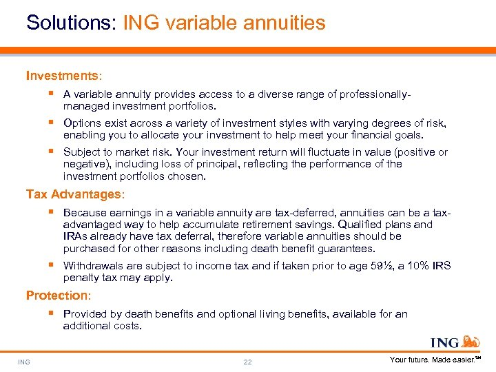 Solutions: ING variable annuities Investments: § A variable annuity provides access to a diverse