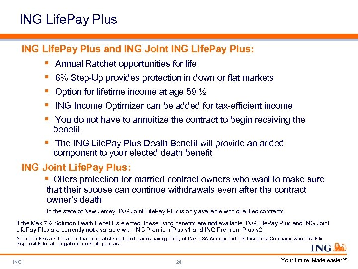ING Life. Pay Plus and ING Joint ING Life. Pay Plus: § § §