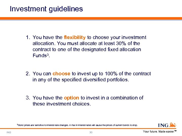 Investment guidelines 1. You have the flexibility to choose your investment allocation. You must
