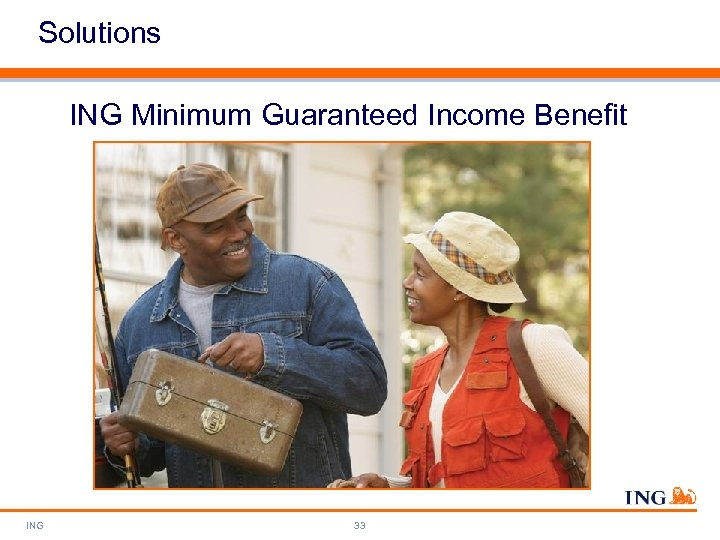 Solutions ING Minimum Guaranteed Income Benefit ING 33
