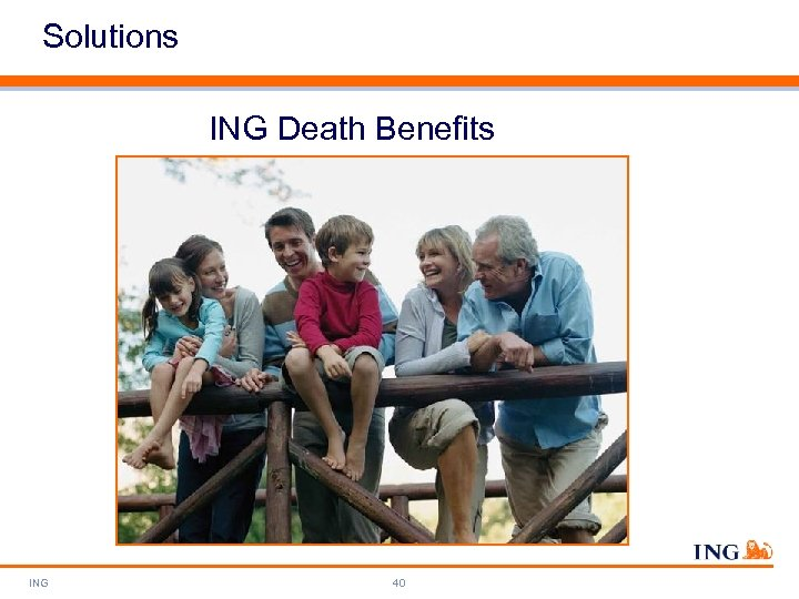 Solutions ING Death Benefits ING 40
