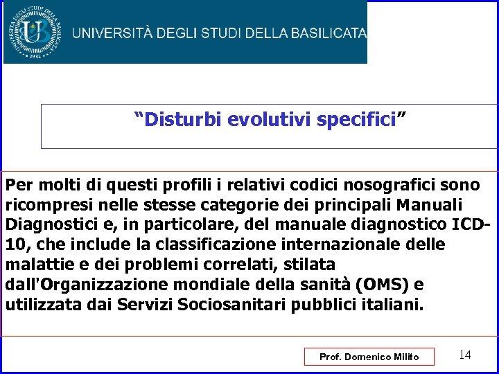 """""""Disturbi evolutivi specifici"""" Per molti di questi profili i relativi codici nosografici sono ricompresi"""