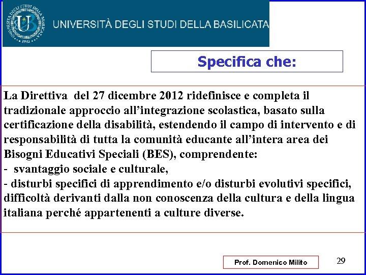 Specifica che: La Direttiva del 27 dicembre 2012 ridefinisce e completa il tradizionale approccio