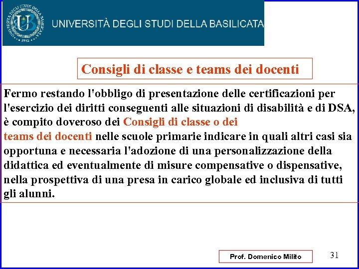 Consigli di classe e teams dei docenti Fermo restando l'obbligo di presentazione delle certificazioni