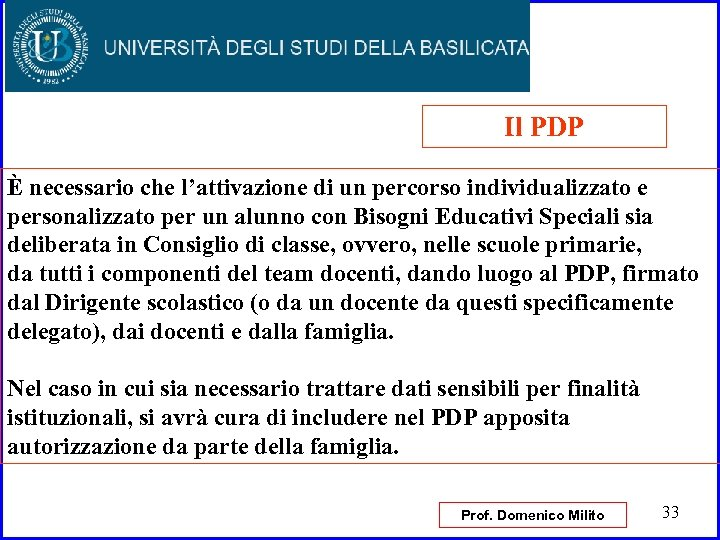Il PDP È necessario che l'attivazione di un percorso individualizzato e personalizzato per un