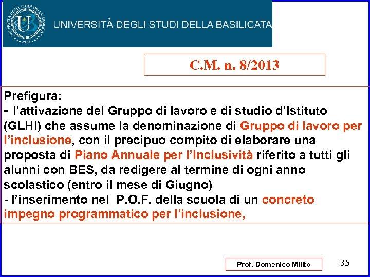 C. M. n. 8/2013 Prefigura: - l'attivazione del Gruppo di lavoro e di studio