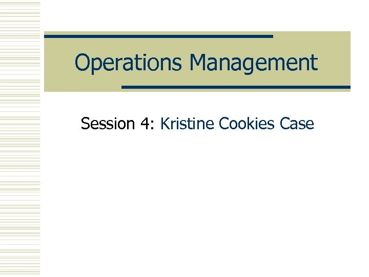 case study kristen cookies Kristens cookie co (a) case solution, the student begins his or her own company, jaws make-to-order cookies basic times each operation are created and the students should determine the consequ.