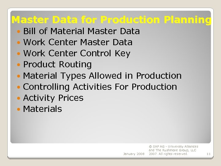 Master Data for Production Planning Bill of Material Master Data Work Center Control Key