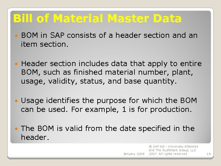 Bill of Material Master Data BOM in SAP consists of a header section and