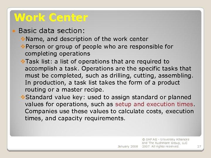 Work Center Basic data section: v. Name, and description of the work center v.