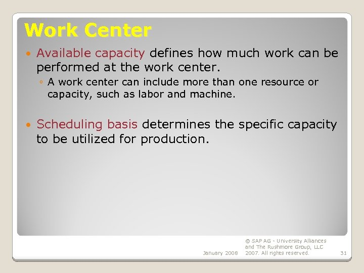 Work Center Available capacity defines how much work can be performed at the work