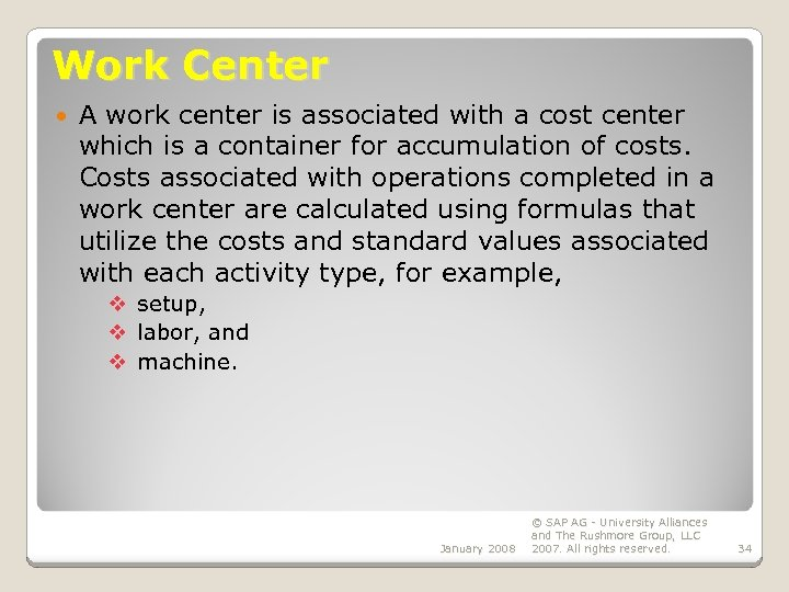 Work Center A work center is associated with a cost center which is a