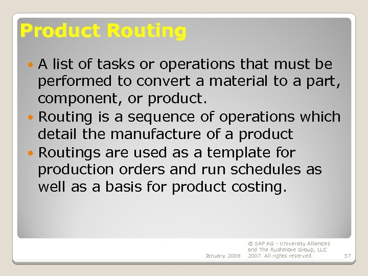 Product Routing A list of tasks or operations that must be performed to convert