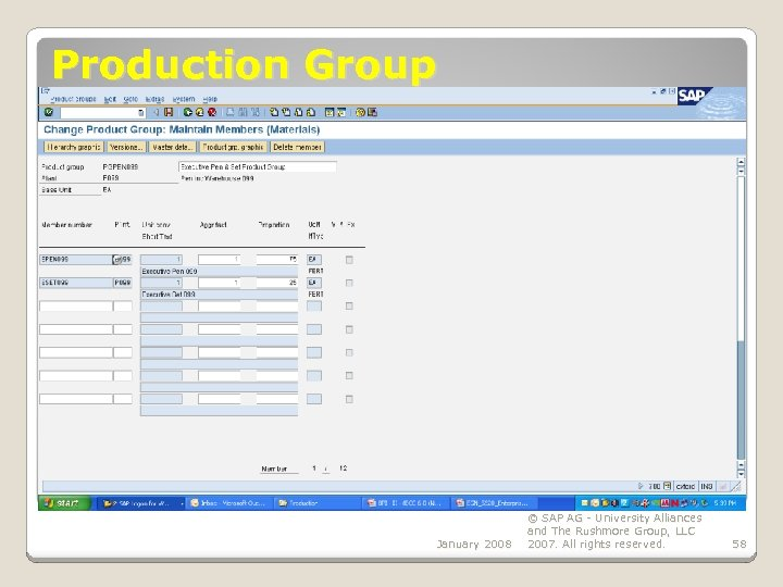 Production Group January 2008 © SAP AG - University Alliances and The Rushmore Group,