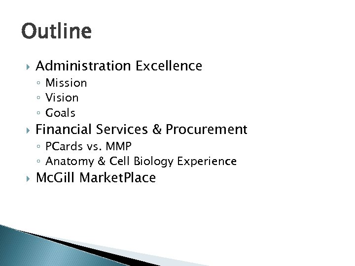 Outline Administration Excellence ◦ Mission ◦ Vision ◦ Goals Financial Services & Procurement ◦