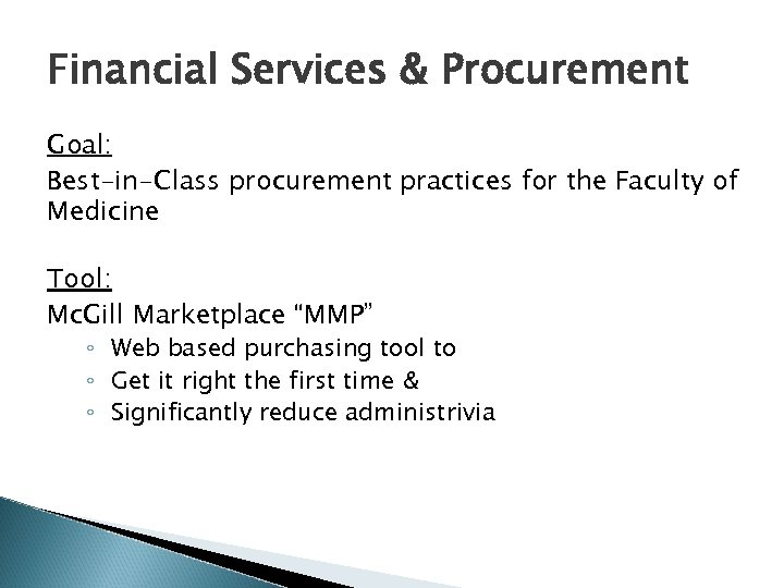 Financial Services & Procurement Goal: Best-in-Class procurement practices for the Faculty of Medicine Tool: