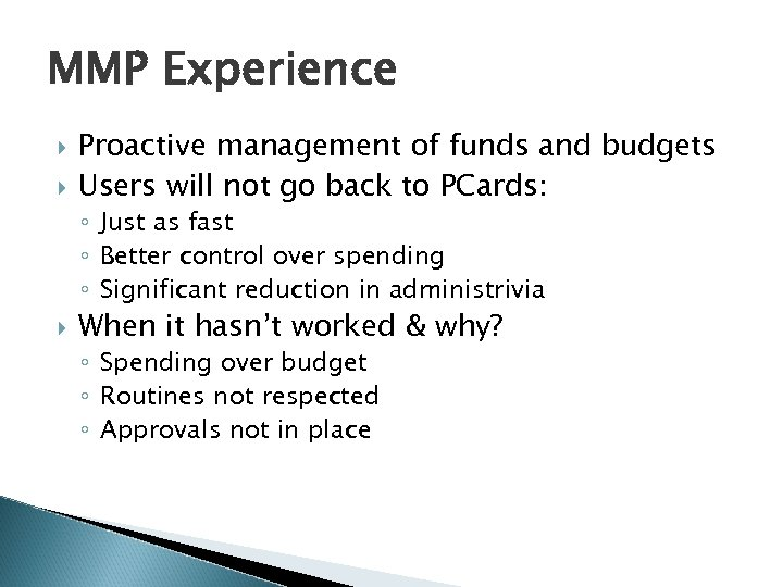 MMP Experience Proactive management of funds and budgets Users will not go back to