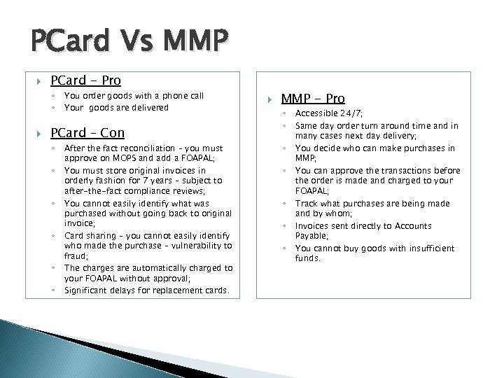 PCard Vs MMP PCard - Pro ◦ ◦ You order goods with a phone
