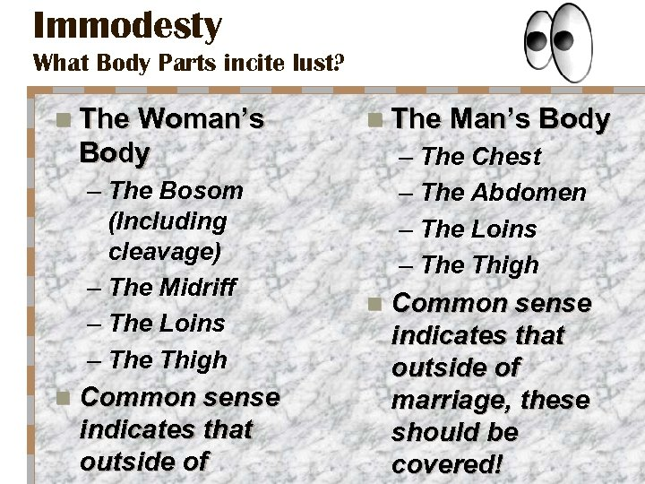 Immodesty What Body Parts incite lust? n The Woman's n The Man's Body –