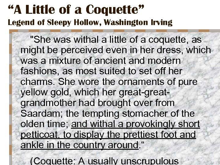 """A Little of a Coquette"" Legend of Sleepy Hollow, Washington Irving"