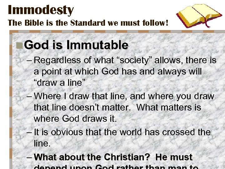 Immodesty The Bible is the Standard we must follow! n God is Immutable –