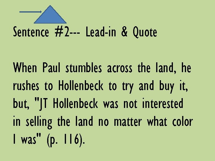 Sentence #2 --- Lead-in & Quote When Paul stumbles across the land, he rushes