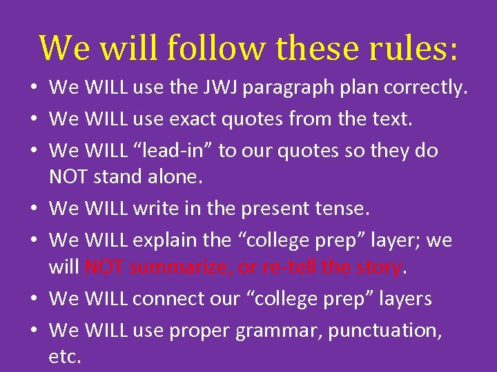 We will follow these rules: • We WILL use the JWJ paragraph plan correctly.