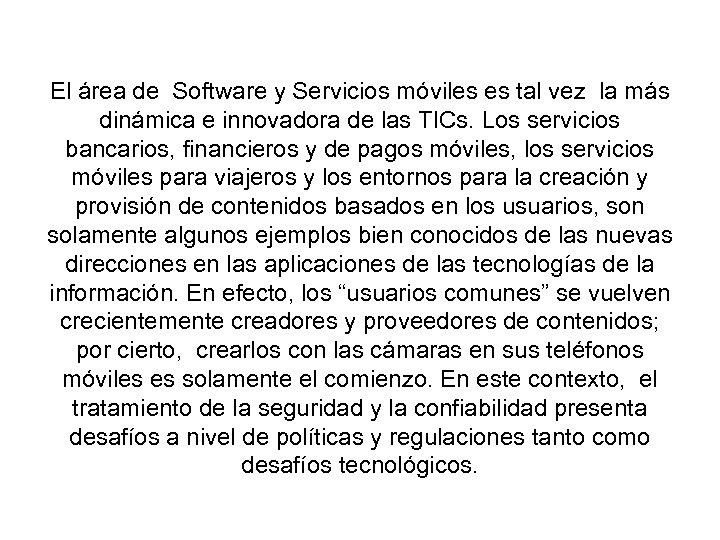 El área de Software y Servicios móviles es tal vez la más dinámica e