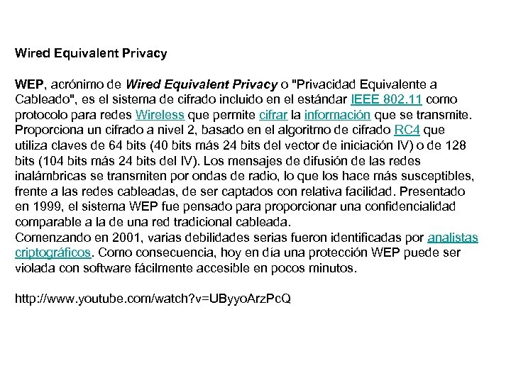 Wired Equivalent Privacy WEP, acrónimo de Wired Equivalent Privacy o