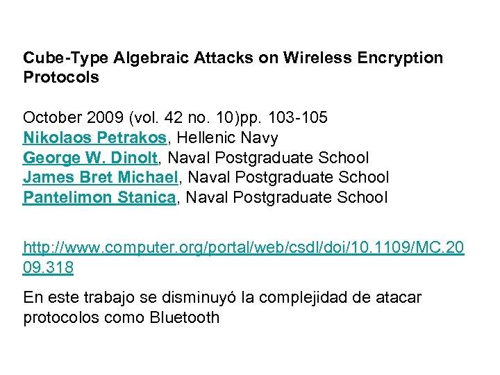 Cube-Type Algebraic Attacks on Wireless Encryption Protocols October 2009 (vol. 42 no. 10)pp.
