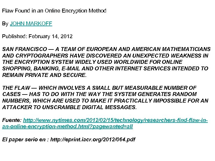 Flaw Found in an Online Encryption Method By JOHN MARKOFF Published: February 14, 2012