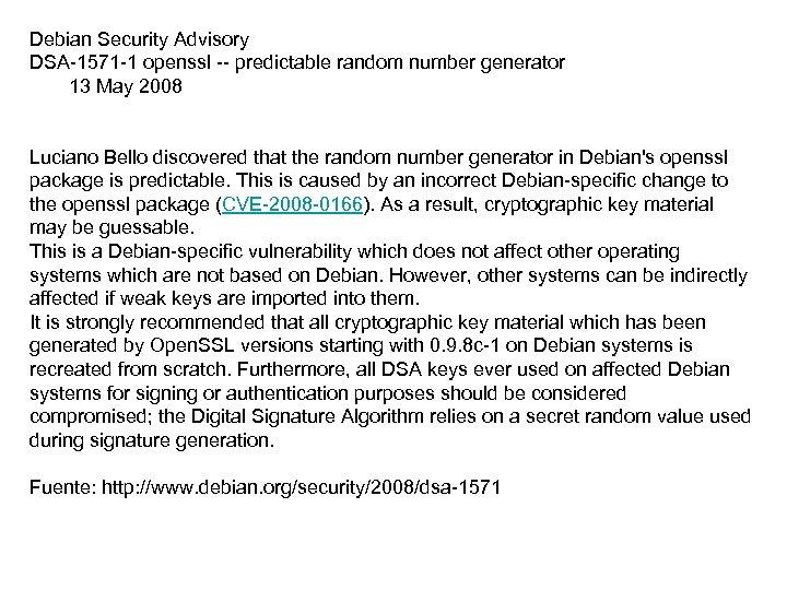 Debian Security Advisory DSA-1571 -1 openssl -- predictable random number generator 13 May 2008