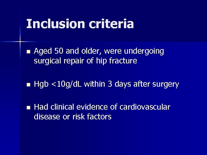 Inclusion criteria n Aged 50 and older, were undergoing surgical repair of hip fracture