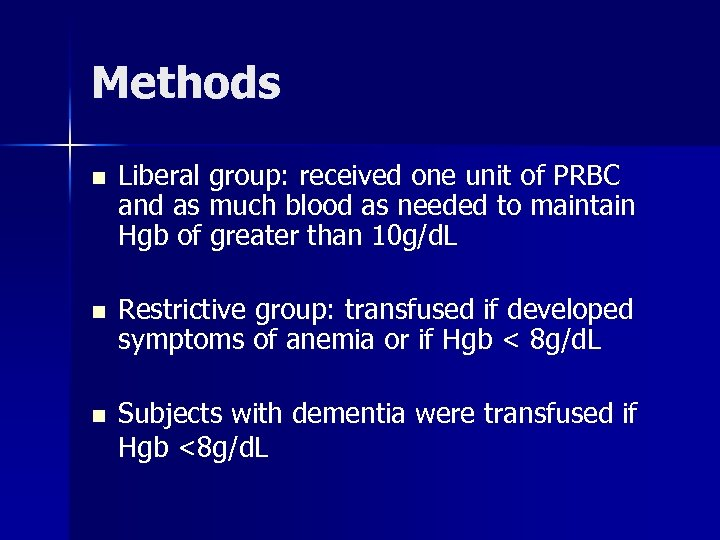 Methods n Liberal group: received one unit of PRBC and as much blood as