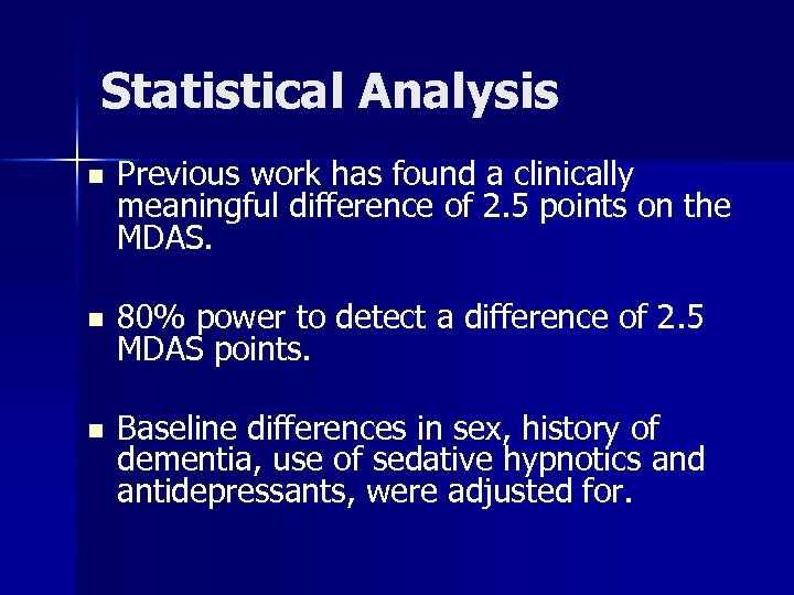 Statistical Analysis n Previous work has found a clinically meaningful difference of 2. 5