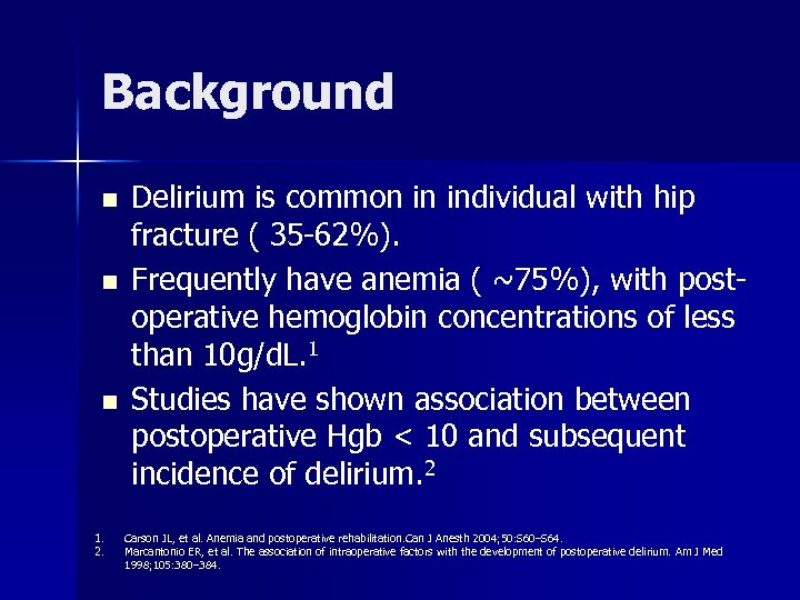 Background n n n 1. 2. Delirium is common in individual with hip fracture