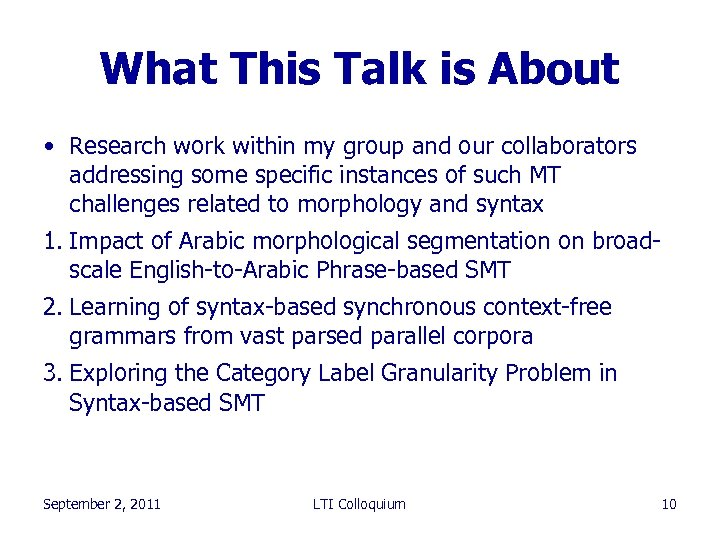What This Talk is About • Research work within my group and our collaborators