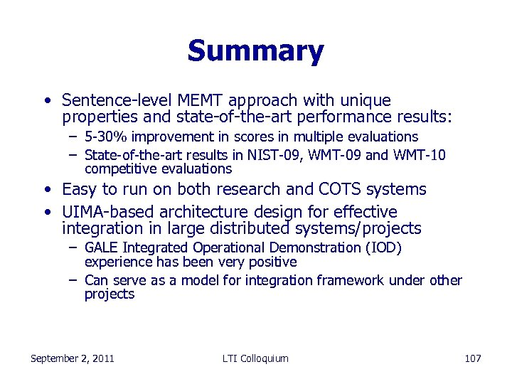Summary • Sentence-level MEMT approach with unique properties and state-of-the-art performance results: – 5