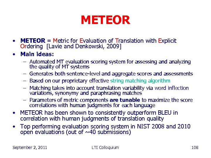 METEOR • METEOR = Metric for Evaluation of Translation with Explicit Ordering [Lavie and