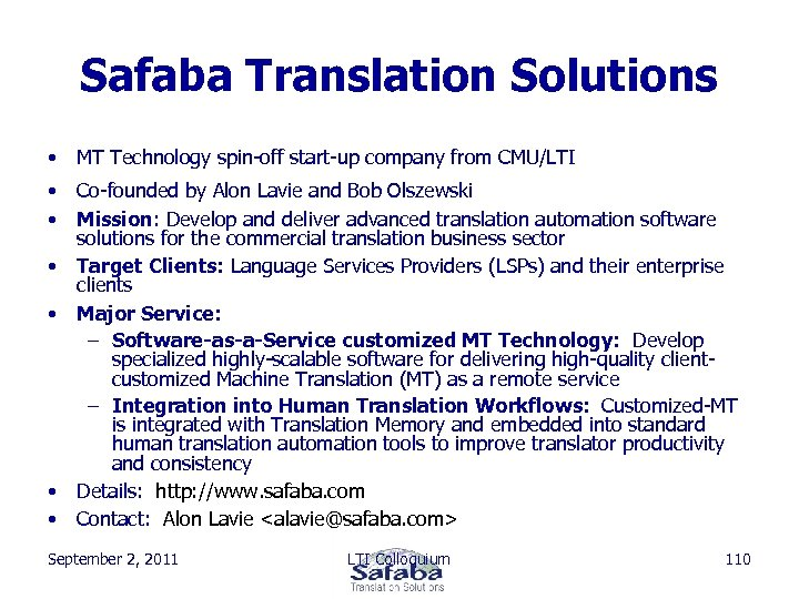 Safaba Translation Solutions • MT Technology spin-off start-up company from CMU/LTI • Co-founded by