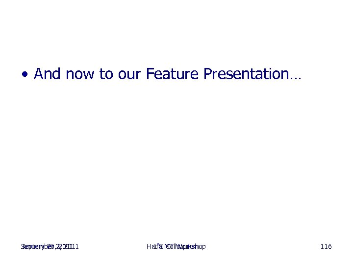 • And now to our Feature Presentation… September 2011 January 26, 2, 2011